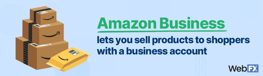 The features an Amazon Business account offers sellers and shoppers