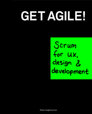 Book cover: Get Agile! Scrum for UX, Design & Development
