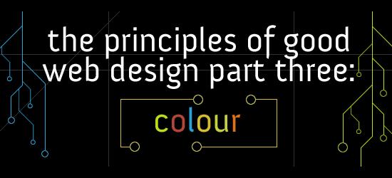 The Principles of Good Web Design Part 3: Colour