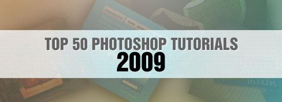 Top 50 Adobe Photoshop Tutorials of 2009