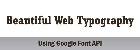 Make the Web Beautiful With Google Font API