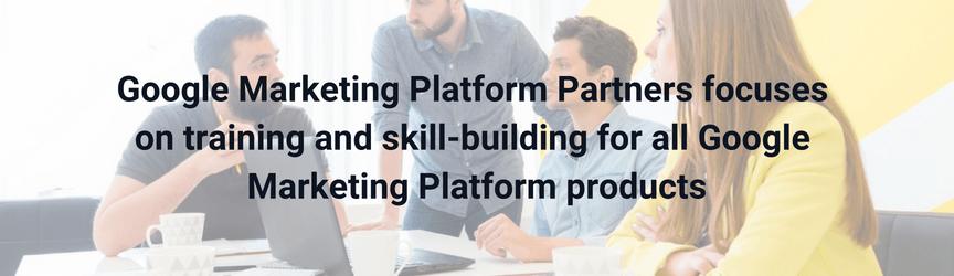 Google Marketing Platform Partners provides training to users