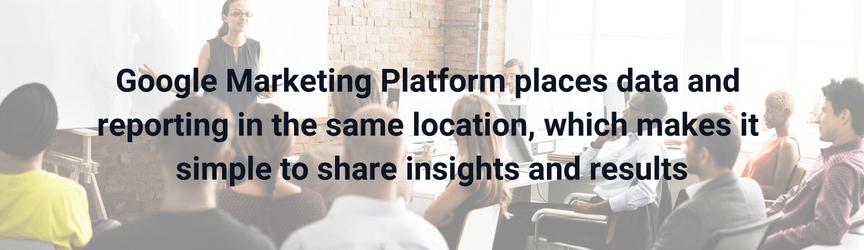 Google Marketing Platform streamlines reporting and data