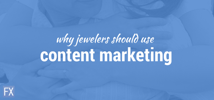 Content Marketing for Jewelers