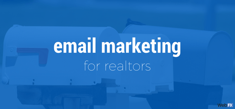 How Realtors Can Use Email Marketing