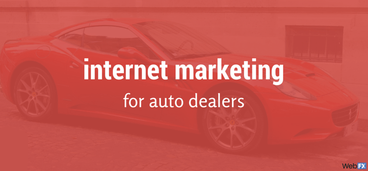 Internet Marketing for Auto Dealers