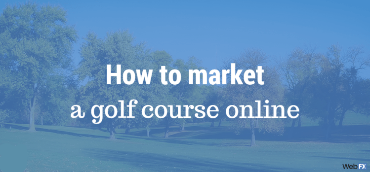 How to Market a Golf Course Online