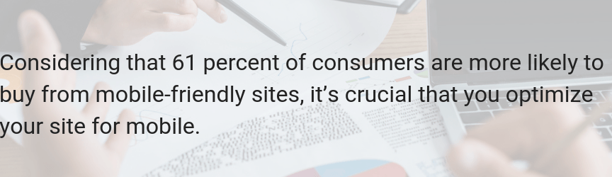 61 percent of users are more likely to buy from mobile-friendly sites
