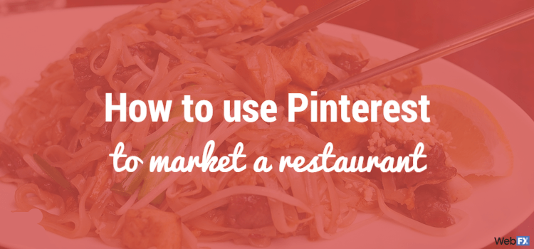 How to Use Pinterest to Market a Restaurant