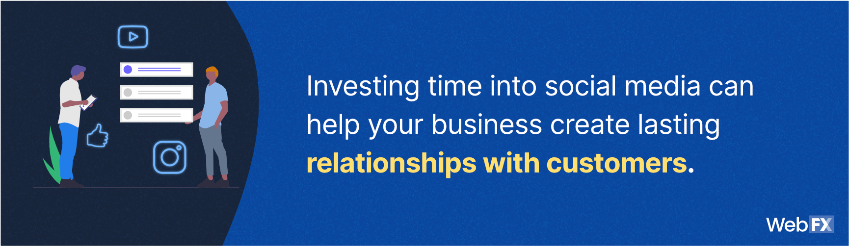 Investing time into social media can help your business create lasting relationships with customers