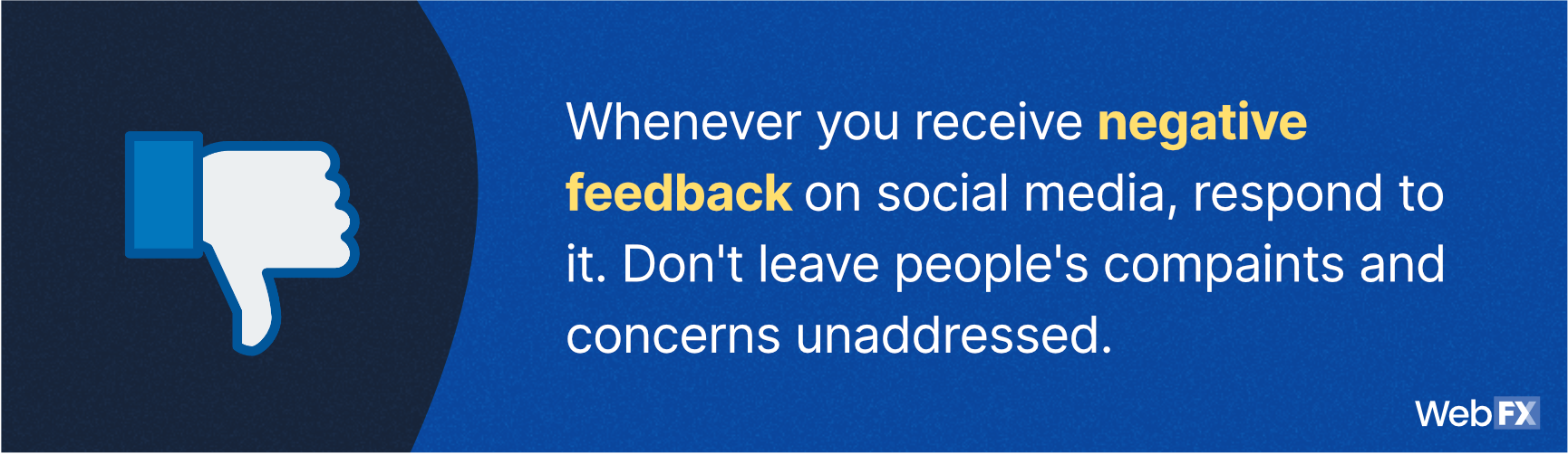 If you receive negative feedback on social media, respond immediately
