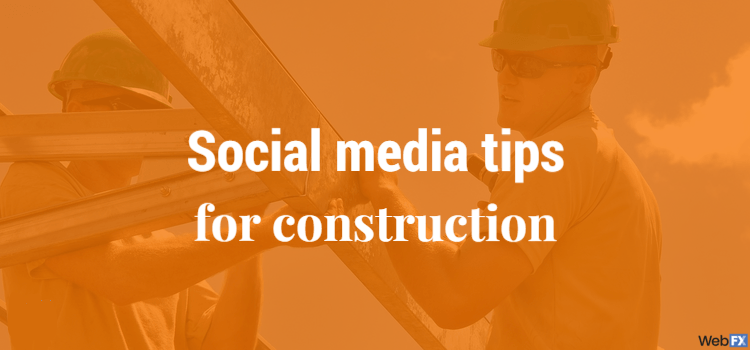 Media Tips for Construction