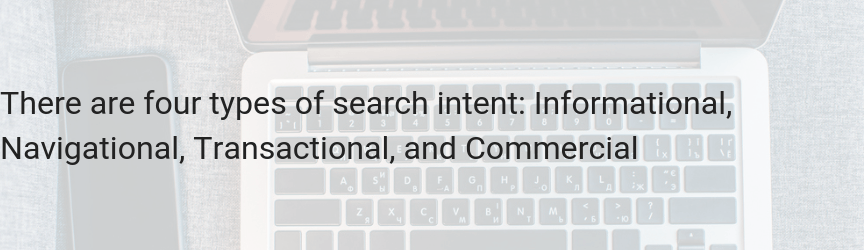 There are four types of search intent