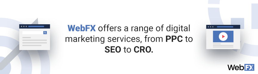 WebFX offers a range of digital marketing services, from PPC to SEO to CRO