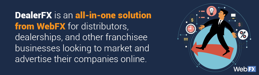DealerFX is an all-in-one marketing and advertising solution for distributors, dealerships, and other franchisee businesses