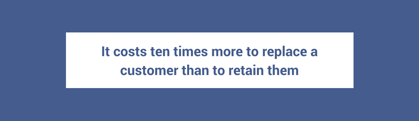 The cost to retain a customer and replace a customer